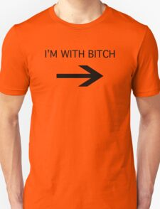 I'm With Bitch T-Shirt