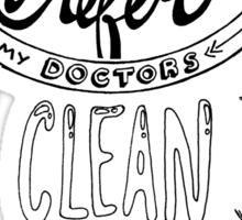 I prefer my doctors clean shaven. Sticker