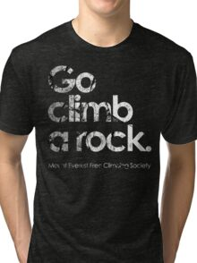 Go Climb A Rock Tri-blend T-Shirt