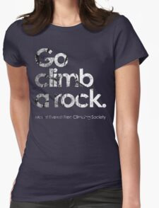 Go Climb A Rock Womens Fitted T-Shirt