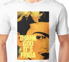Thanks God It's Frida Unisex T-Shirt