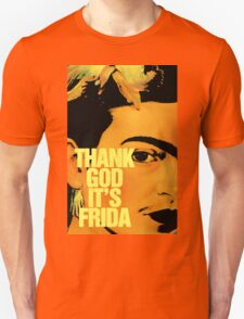 Thanks God It's Frida T-Shirt