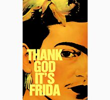 Thanks God It's Frida Unisex T-Shirt