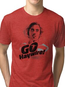 GO Haywire! Tri-blend T-Shirt