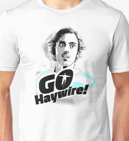 GO Haywire! Unisex T-Shirt