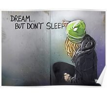 Dream but don't sleep Poster