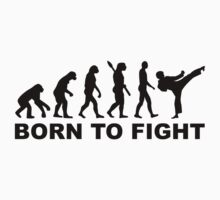Evolution Karate Born to fight by Designzz