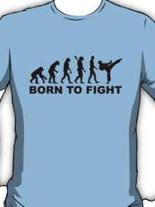 Evolution Karate Born to fight T-Shirt