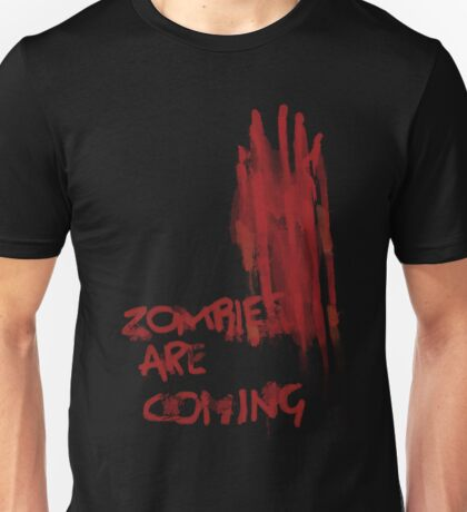 Zombies are coming Unisex T-Shirt