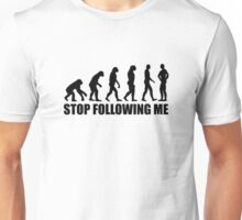Stop following me evolution Unisex T-Shirt