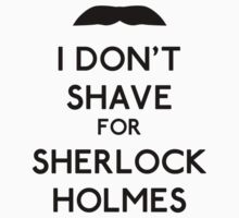 I don't shave for Sherlock Holmes v1 One Piece - Long Sleeve