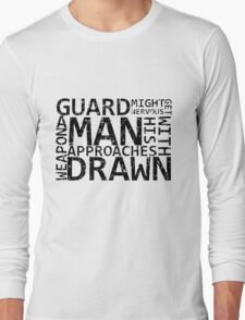 Guard Might Get Nervous... Long Sleeve T-Shirt
