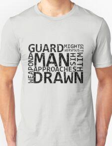 Guard Might Get Nervous... Unisex T-Shirt