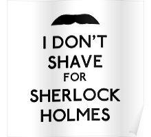 I don't shave for Sherlock Holmes v1 Poster