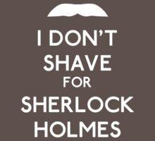 I don't shave for Sherlock Holmes v2 Kids Clothes
