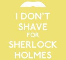 I don't shave for Sherlock Holmes v2 Kids Tee