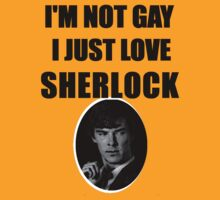 GAY FOR SHERLOCK  by Sarcasmic