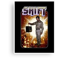 Shift! You bad mother-get back to work! Canvas Print