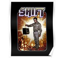 Shift! You bad mother-get back to work! Poster