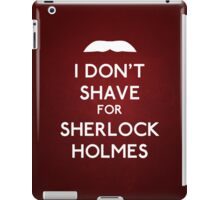 I don't shave for Sherlock Holmes v6 iPad Case/Skin