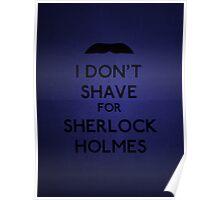 I don't shave for Sherlock Holmes v3 Poster