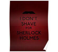I don't shave for Sherlock Holmes v5 Poster