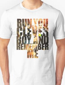 Run You Clever Boy and Remember Me T-Shirt