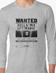 Bellatrix Lestange Wanted  Long Sleeve T-Shirt
