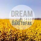 Dream Big and Dare To Fail by Nicola  Pearson