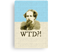 What The Dickens?! Canvas Print