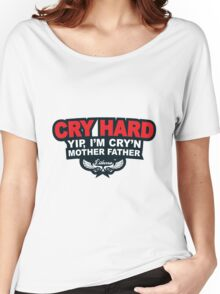 CRY HARD  Women's Relaxed Fit T-Shirt