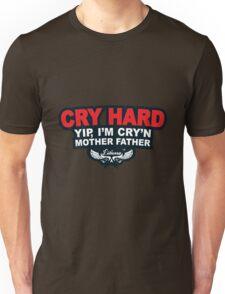 CRY HARD  Unisex T-Shirt