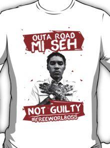 Outa Road! - #FREEWORLBOSS TEE T-Shirt