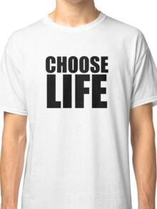 Choose Life !! WHAM Classic T-Shirt