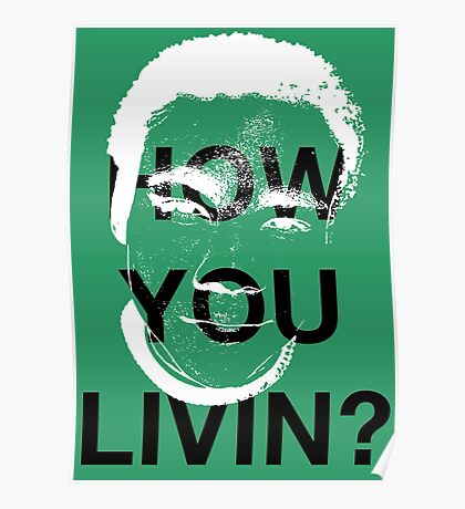 How you livin? Poster