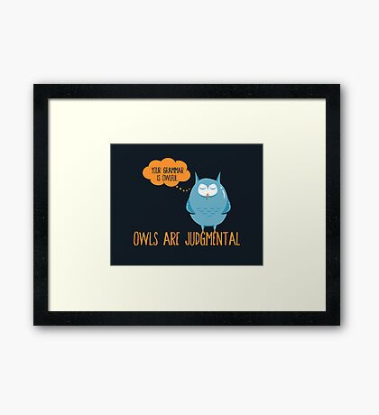 Owls Are Judgmental Framed Print