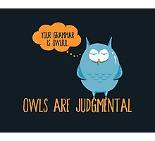 Owls Are Judgmental Photographic Print