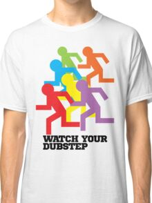 Watch Your Dubstep Classic T-Shirt