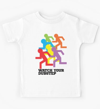 Watch Your Dubstep Kids Tee