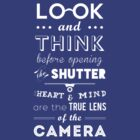 Photography Typography - Look and think before opening the shutter. by Madex