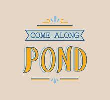 Come Along Pond Womens T-Shirt