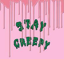 Stay Creepy (pink drip) by skyekathryn