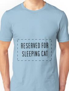Reserved For Sleeping Cat Unisex T-Shirt