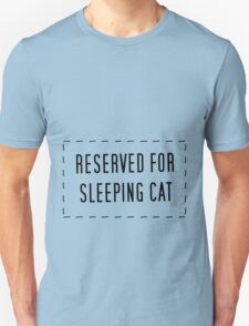 Reserved For Sleeping Cat T-Shirt