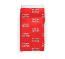 ALCOHOL IS A SOLUTION Duvet Cover