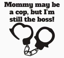 Mommy May Be Cop But I'm Still The Boss One Piece - Short Sleeve