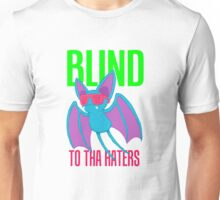 Blind to tha Haters Unisex T-Shirt