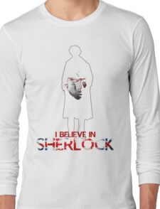 I Believe In Sherlock Long Sleeve T-Shirt