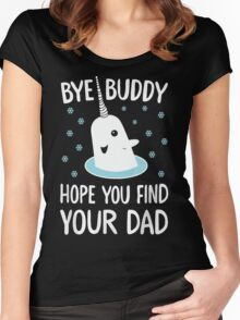 The Elf - Bye Buddy Hope You Find Your Dad! Women's Fitted Scoop T-Shirt