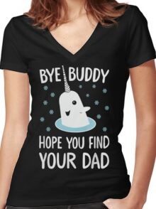 The Elf - Bye Buddy Hope You Find Your Dad! Women's Fitted V-Neck T-Shirt